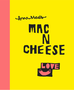 Anna Mae's Mac N Cheese Lover cookbook