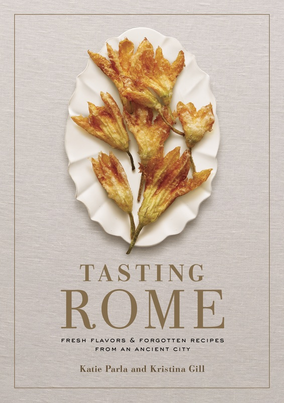 Tasting Rome Fresh Flavours and Forgotten recipes from an ancient city